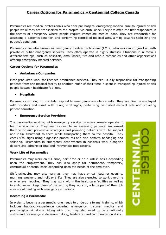 Career Options for Paramedics – Centennial College Canada Paramedics are medical professionals who offer pre-hospital emer...