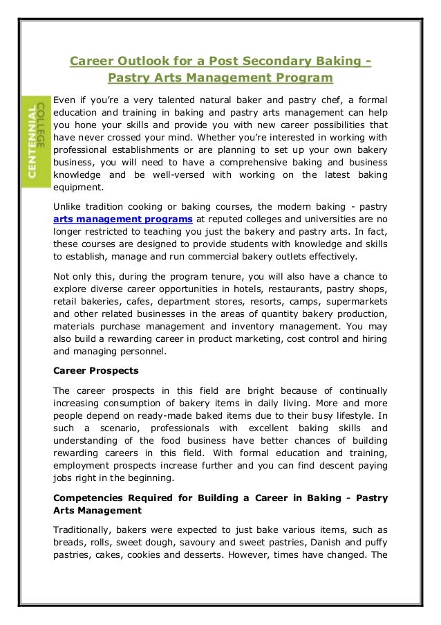 Career Outlook for a Post Secondary Baking - Pastry Arts Management Program Even if you're a very talented natural baker a...