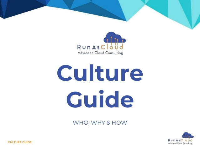 CULTURE GUIDE WHO, WHY & HOW Culture Guide