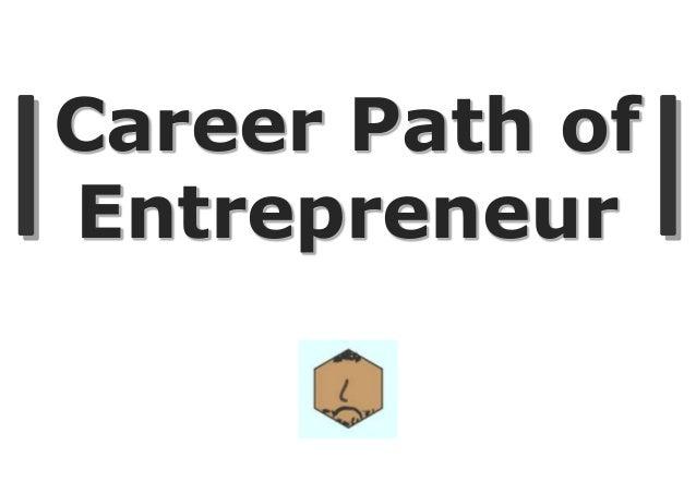 Career Path ofEntrepreneur
