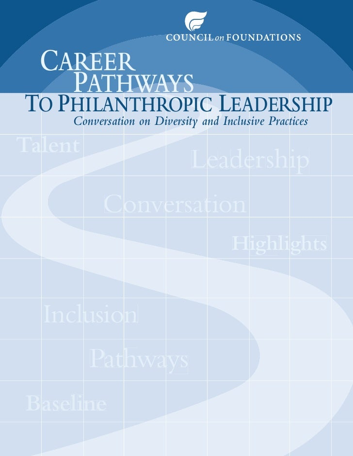 CAREER     PATHWAYS TO PHILANTHROPIC LEADERSHIP      Conversation on Diversity and Inclusive Practices Talent  a          ...