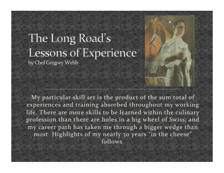 My Particular Skill Set Is The Product Of Sum Total Experiences And Training Absorbed