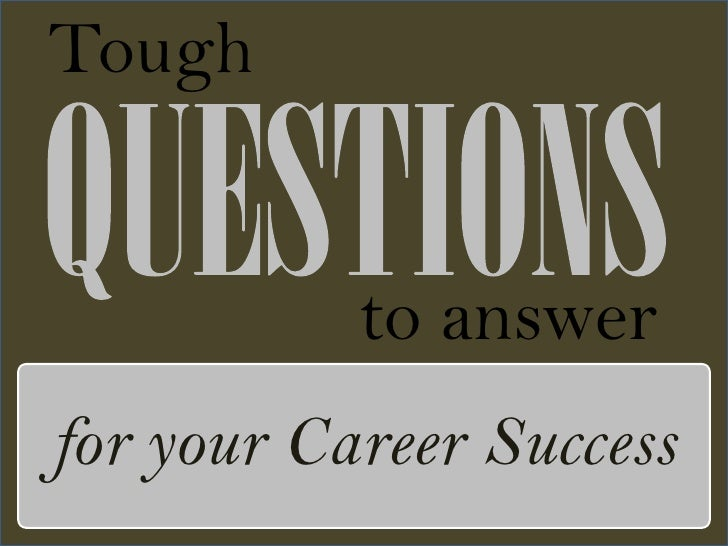 Tough              to answer for your Career Success