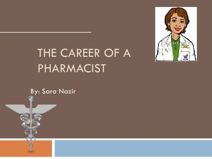 THE CAREER OF A  PHARMACIST By: Sara Nazir  PNG Category: Publisher: Rows per Page: