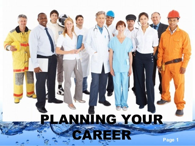 PLANNING YOUR   CAREER       Page 1