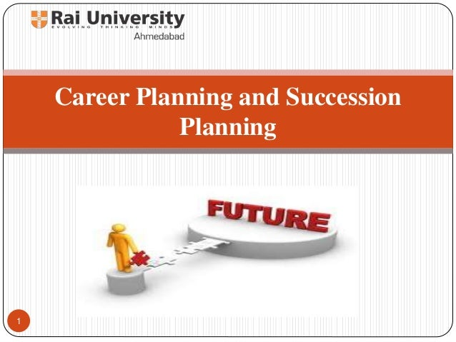 Career Planning and Succession Planning 1