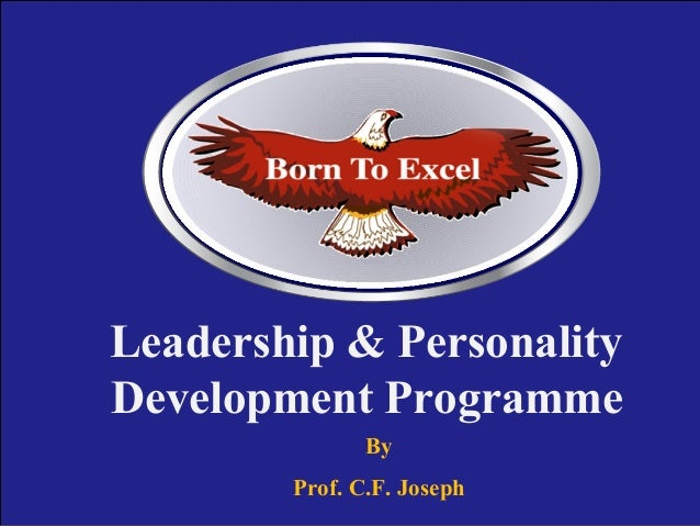"Leadership & Personality Development Programme By Prof.To Excel"" Joseph ""Born C.F."