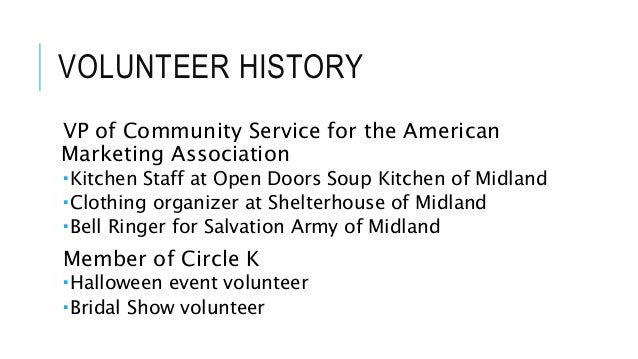 VOLUNTEER HISTORY  VP of Community Service for the American  Marketing Association  Kitchen Staff at Open Doors Soup Kitc...