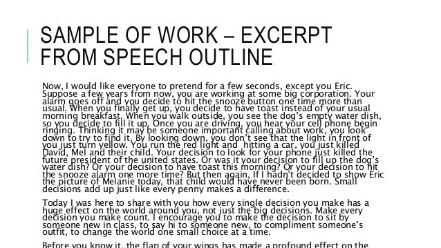 SAMPLE OF WORK – EXCERPT  FROM SPEECH OUTLINE  Now, I would like everyone to pretend for a few seconds, except you Eric.  ...