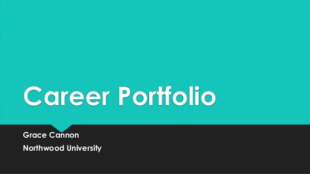 Career Portfolio  Grace Cannon  Northwood University