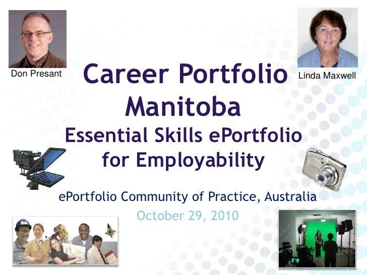 Career Portfolio ManitobaEssential Skills ePortfolio       for Employability<br />Don Presant<br />Linda Maxwell<br />ePor...