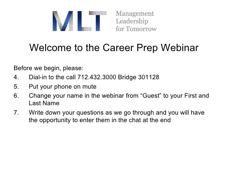 <ul><li>Welcome to the Career Prep Webinar </li></ul><ul><li>Before we begin, please: </li></ul><ul><li>Dial-in to the cal...