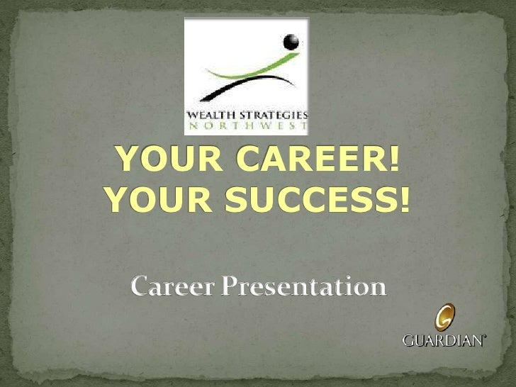 YOUR CAREER! YOUR SUCCESS!<br />Career Presentation<br />