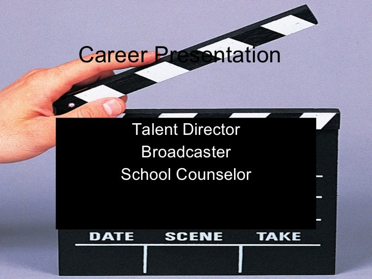 Career Presentation  Talent Director Broadcaster School Counselor