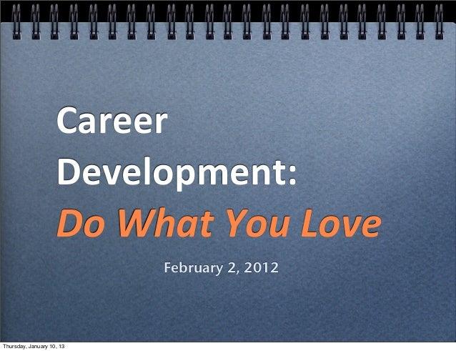 Career                     Development:                      Do What You Love                            Febru...