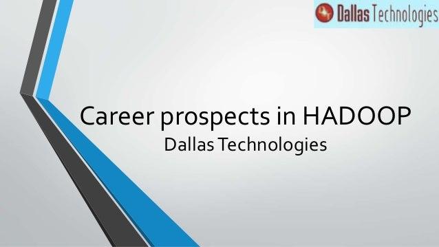 Career prospects in HADOOP DallasTechnologies