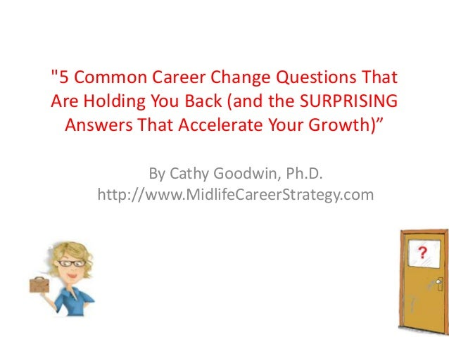 """""""5 Common Career Change Questions ThatAre Holding You Back (and the SURPRISINGAnswers That Accelerate Your Growth)""""By Cath..."""