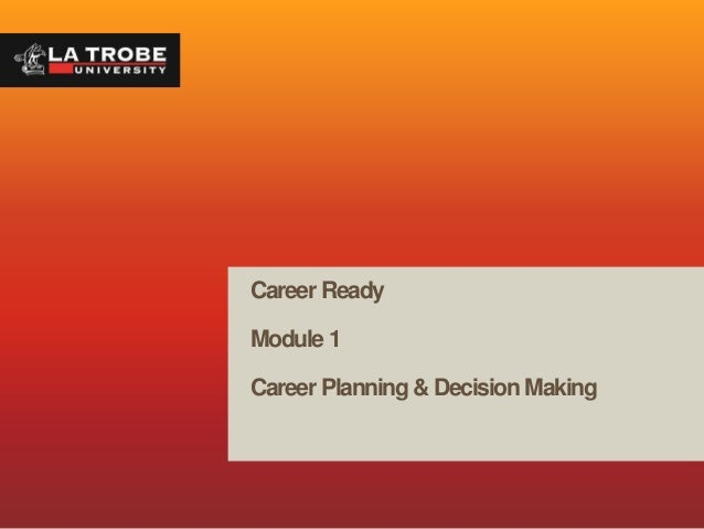 Career ReadyModule 1Career Planning & Decision Making