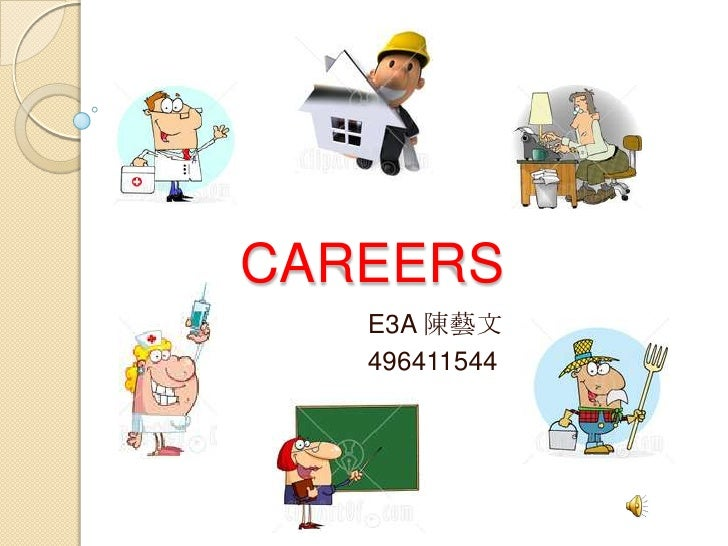 CAREERS<br />E3A 陳藝文<br />496411544<br />