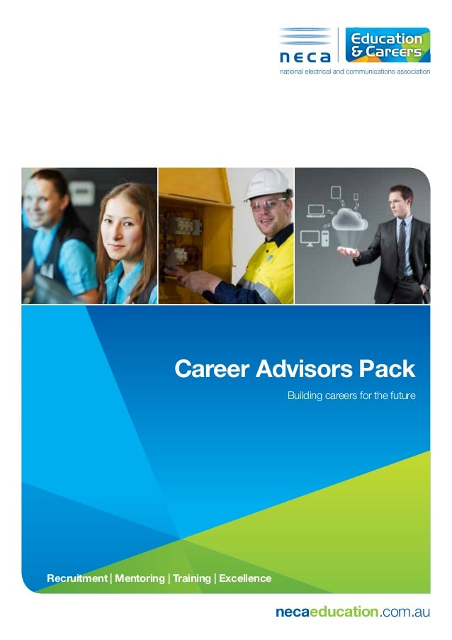 necaeducation.com.au Career Advisors Pack Building careers for the future Recruitment | Mentoring | Training | Excellence