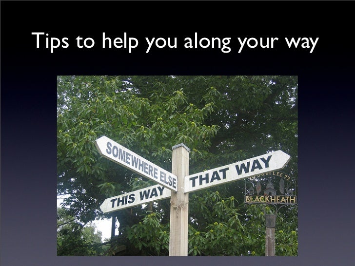 Tips to help you along your way