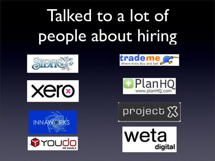 Talked to a lot of people about hiring