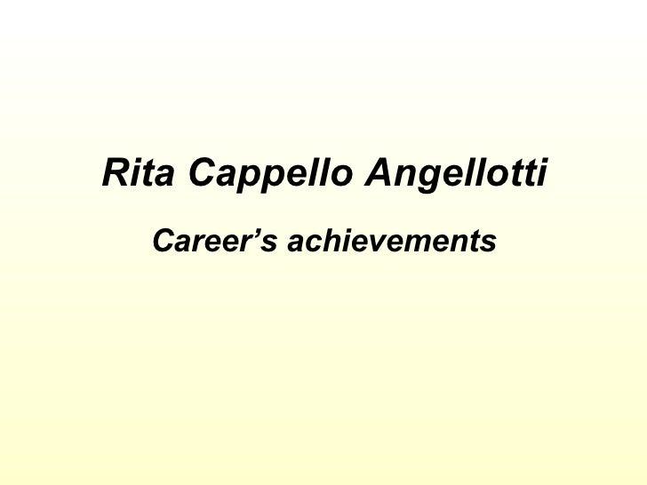 Rita Cappello Angellotti Career's achievements