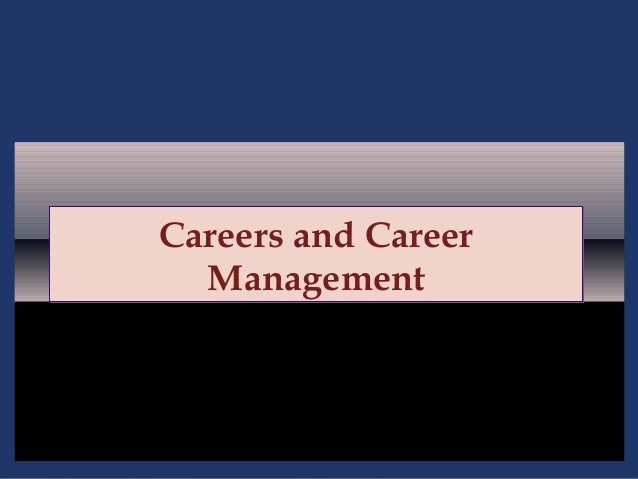 Careers and Career  Management                     11 - 1