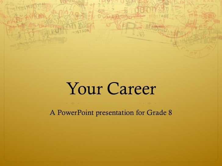 Your Career A PowerPoint presentation for Grade 8