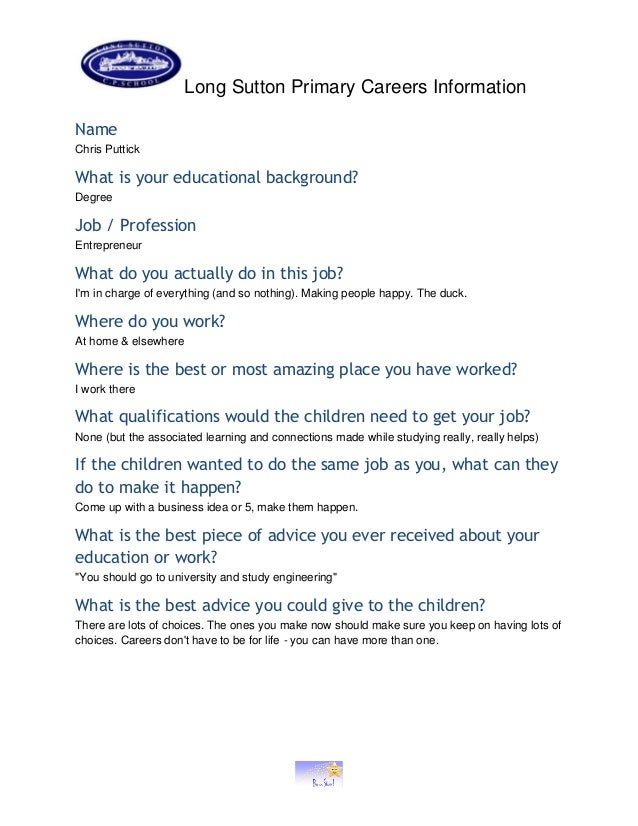 Long Sutton Primary Careers Information Name Chris Puttick What is your educational background? Degree Job / Profession En...