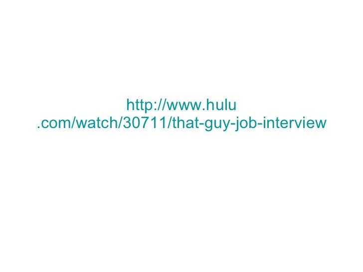 http://www. hulu .com/watch/30711/that-guy-job-interview