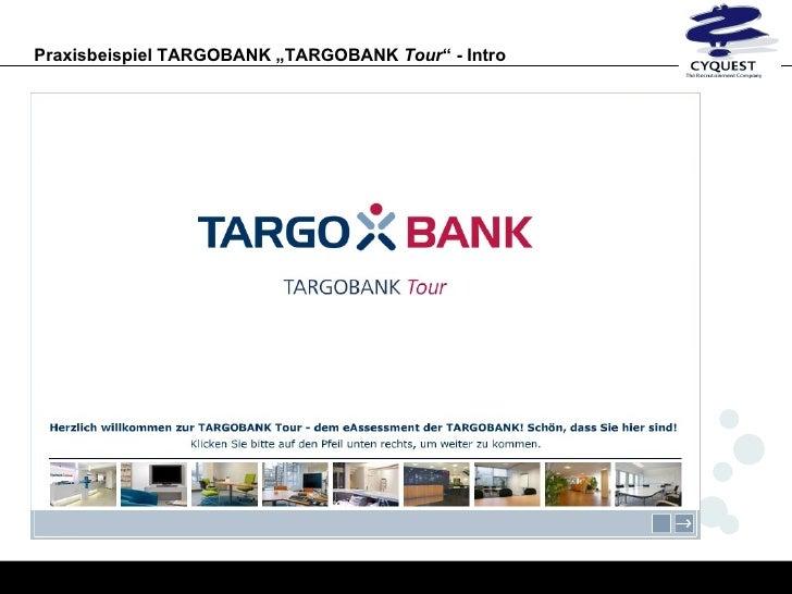 praxisbeispiel targobank targobank tour intro - Targobank Bewerbung