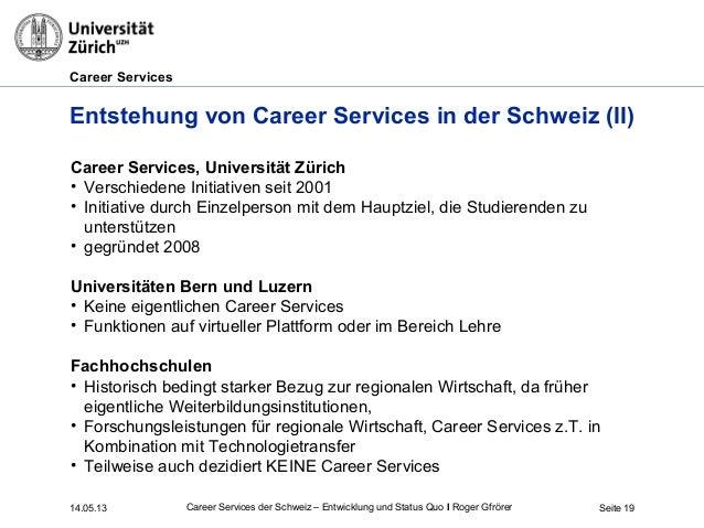 Career Services14.05.13 Seite 19Entstehung von Career Services in der Schweiz (II)Career Services, Universität Zürich• Ver...