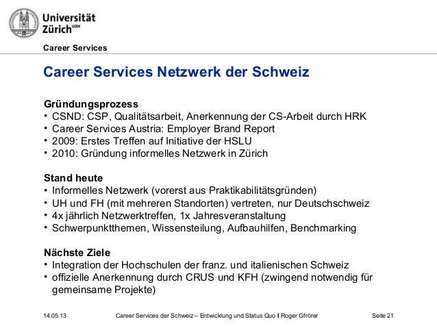 Career Services14.05.13 Seite 21Career Services Netzwerk der SchweizGründungsprozess• CSND: CSP, Qualitätsarbeit, Anerkenn...