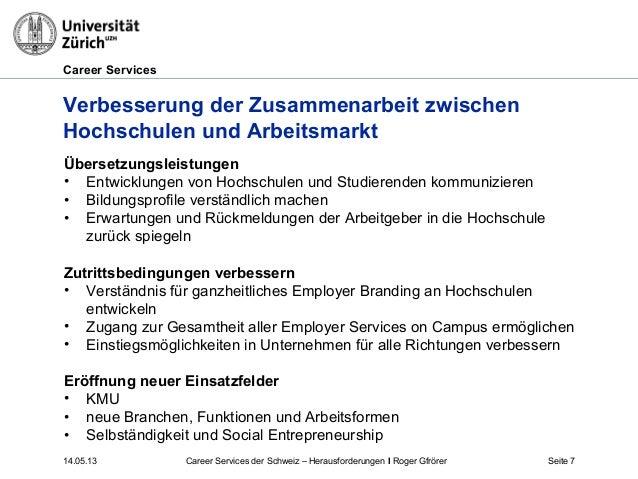 Career Services14.05.13 Seite 7Verbesserung der Zusammenarbeit zwischenHochschulen und ArbeitsmarktÜbersetzungsleistungen•...