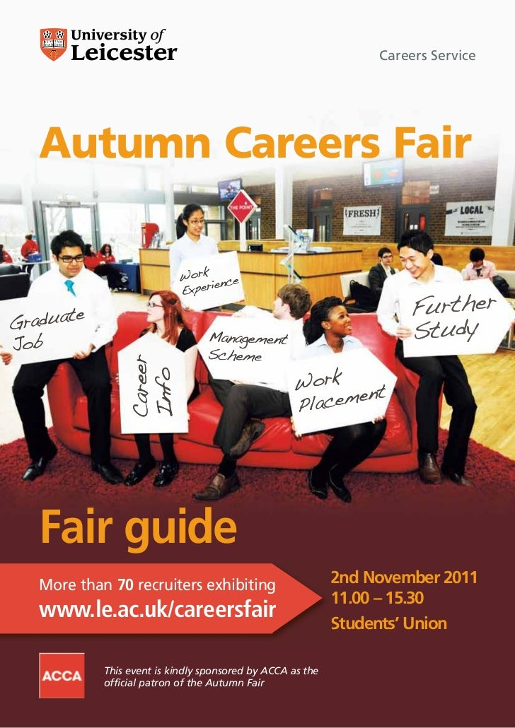 Careers ServiceAutumn Careers FairFair guideMore than 70 recruiters exhibiting                       2nd November 2011    ...