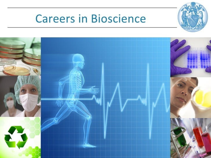 Careers in Bioscience