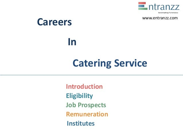Careers In Catering Service Introduction Eligibility Job Prospects Remuneration Institutes www.entranzz.com