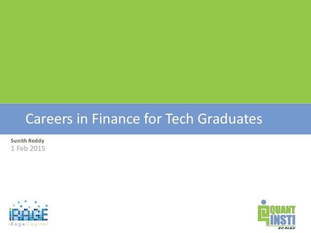 Sunith Reddy 1 Feb 2015 Careers in Finance for Tech Graduates
