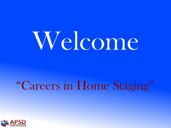"""Welcome""""Careers in Home Staging"""""""