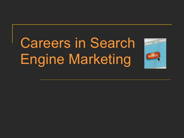 Careers in Search Engine Marketing