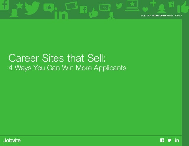 Insight4theEnterprise Series: Part 3 Career Sites that Sell: 4 Ways You Can Win More Applicants