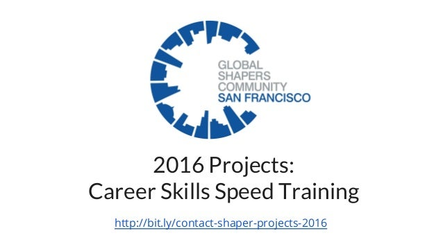 2016 Projects: Career Skills Speed Training http://bit.ly/contact-shaper-projects-2016