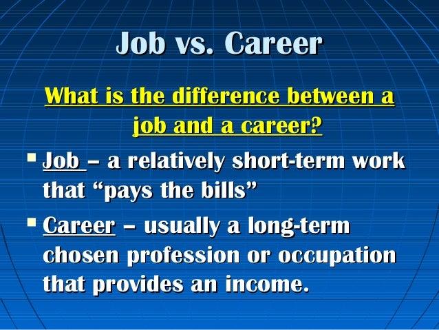 job vs - Job Vs Career The Difference Between A Job And A Career