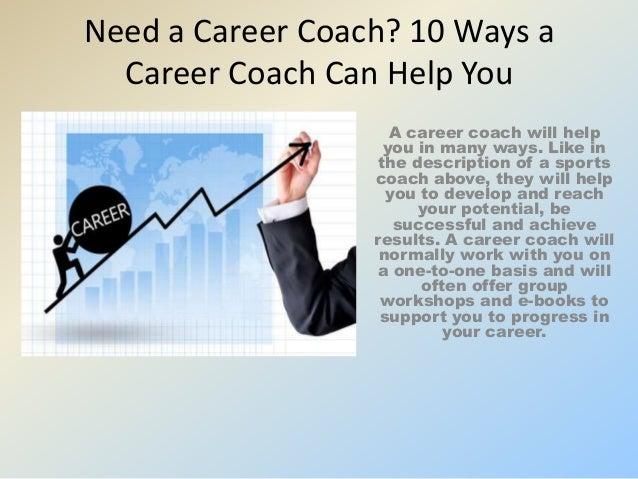 2 need a career coach