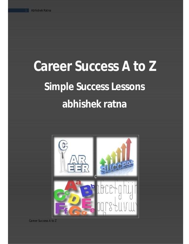 Career Success A to Z1 Abhishek RatnaCareer Success A to ZSimple Success Lessonsabhishek ratna