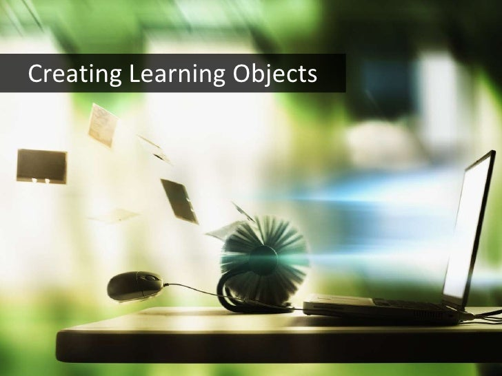 Creating Learning Objects