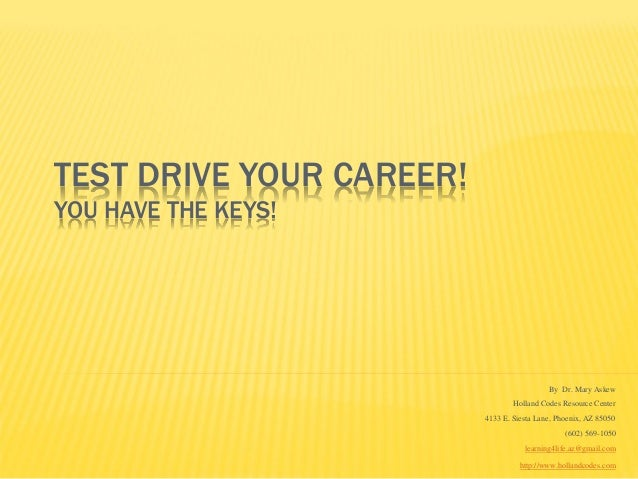 TEST DRIVE YOUR CAREER!YOU HAVE THE KEYS!                                            By Dr. Mary Askew                    ...