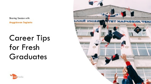 Career Tips for Fresh Graduates Sharing Session with Anggriawan Sugianto