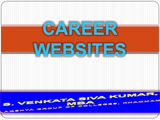 CAREER WEBSITES: Companies that put up their own career websites are recruiting proactively, thereby increasing their chan...
